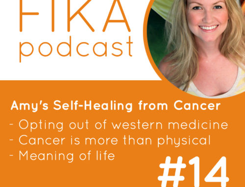 FIKA Podcast 014 – Amy's Self-Healing from Cancer